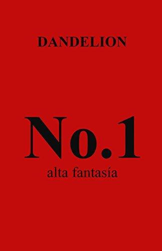 Dandelion Mag No.1: Alta Fantasía (Spanish Edition) (Mx-juvenile)