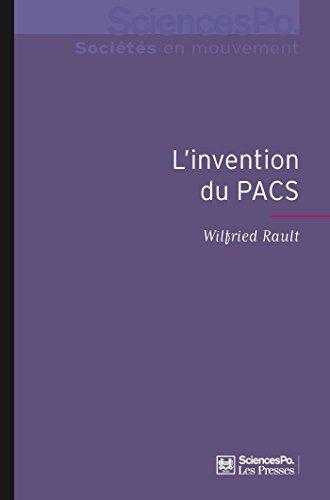 L'invention du PACS: Pratiques et symboliques d'une nouvelle forme d'union