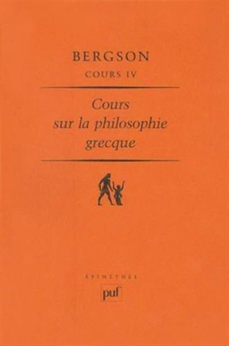 Cours, tome IV : La Philosophie grecque