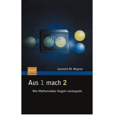 Aus 1 Mach 2: Wie Mathematiker Kugeln Verdoppeln (Hardback)(German) usato  Spedito ovunque in Italia