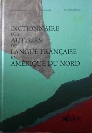 Dictionnaire des auteurs de langue française en Amérique du Nord