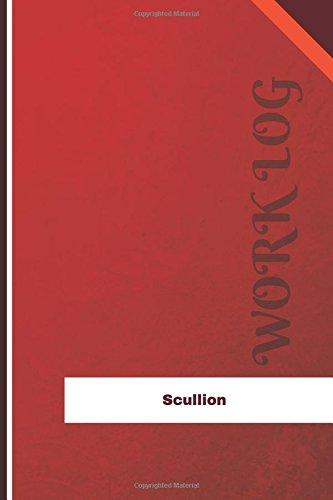Scullion Work Log: Work Journal, Work Diary, Log - 126 pages, 6 x 9 inches (Orange Logs/Work Log) por Orange Logs