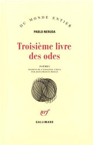Le Troisième Livre des odes par Pablo Neruda