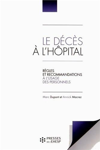 Le décès à l'hôpital 4 ème édition: Règles et recommandations à l'usage des personnels