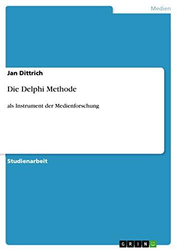 Die Delphi Methode: als Instrument der Medienforschung