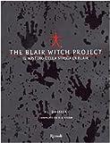 The Blair Witch Project. Il mistero della strega di Blair. Il Dossier