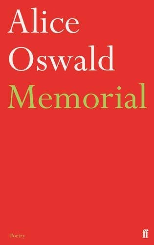Memorial by Alice Oswald (2012-10-04)