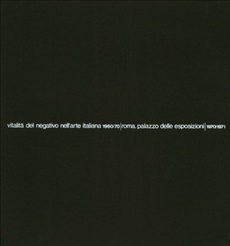 vitalita-del-negativo-nellarte-italiana-1960-1970-roma-palazzo-delle-esposizioni-1970-1971