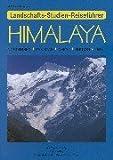 Himalaya: Nordindien - Pakistan - Nepal - Bhutan - Tibet
