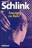 Amours en fuite : nouvelles / Bernhard Schlink | Schlink, Bernhard (1944-....). Auteur