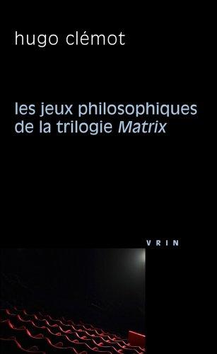 Les jeux philosophiques de la trilogie Matrix par Hugo Clémot