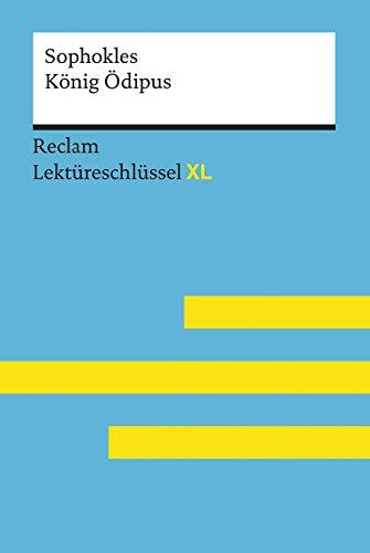 König Ödipus von Sophokles: Lektüreschlüssel mit Inhaltsangabe, Interpretation,...