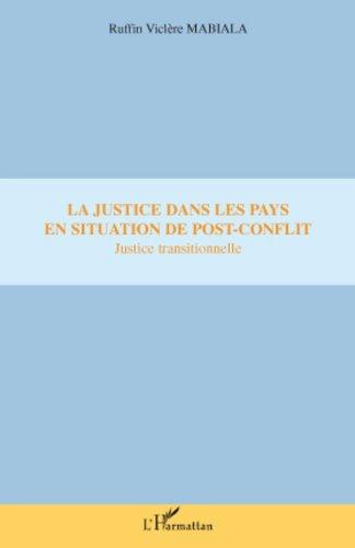 La justice dans les pays en situation de post-conflit: Justice transitionnelle
