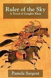 Ruler of the Sky: A Novel of Genghis Khan by Pamela Sargent (1993-01-05)