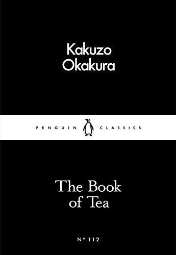 The Book of Tea (Penguin Little Black Classics) by Kakuzo Okakura (2016-03-03)
