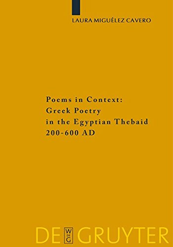 Poems in Context: Greek Poetry in the Egyptian Thebaid 200-600 AD (Sozomena, Band 2)