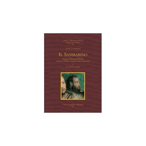 Il Sanmarino. Giovan Battista Belluzzi, Architetto Militare E Trattatista Del Cinquecento. (2 Tomi)