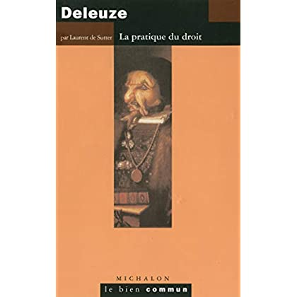 Deleuze, la pratique du droit