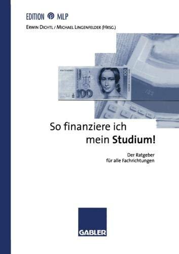 So finanziere ich mein Studium!: Der Ratgeber für alle Fachrichtungen (Edition MLP)