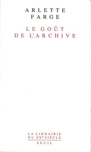 Le Goût de l'archive (Librairie du XXIe siècle)