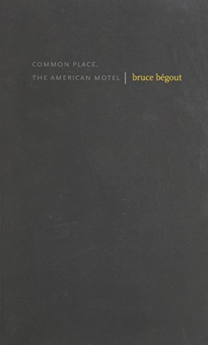common-place-the-american-motel-small-press-distribution-all-titles-by-bruce-begout-2010-06-01