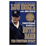 The Fighting Spirit: A Championship Season at Notre Dame by Lou Holtz (1989-08-01)