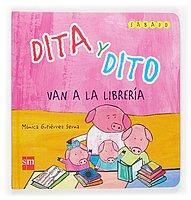 Dita y Dito van a la librería (Dito y dita) por Mónica Gutiérrez Serna