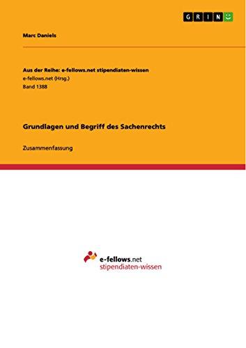 Grundlagen und Begriff des Sachenrechts (Aus der Reihe: e-fellows.net stipendiaten-wissen)