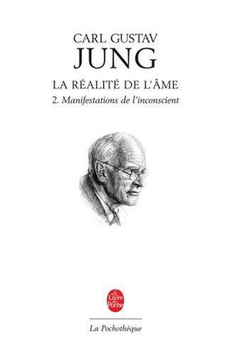La réalité de l'âme : Tome 2, Manifestations de l'inconscient par Carl-Gustav Jung, Michel Cazenave