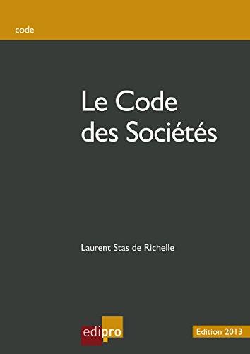 Le code des sociétés: Procédures et lois comptables entourant les sociétés belges