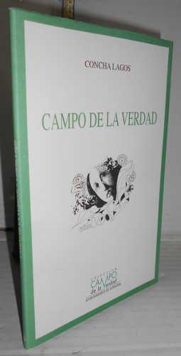 CAMPO DE LA VERDAD. 1ª edición. Introducción de José E. Huertas Muñoz y Antonio Cañadillas Muñoz. Presentación de Ángel Aroca Lara.