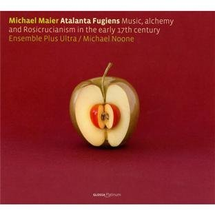 Maier: Atalanta Fugiens - Musi, Alchemy and Rosicrucianism in the Early 17th Century by Ensemble Plus Ultra (2013-08-05)