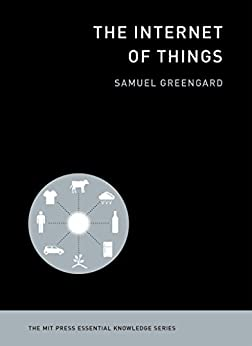 The Internet of Things (MIT Press Essential Knowledge series) (English Edition) de [Greengard, Samuel]