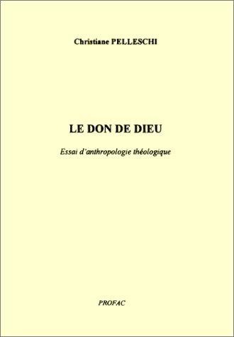 le-don-de-dieu-essai-danthropologie-theologique
