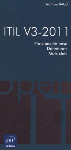 ITIL V3-2011 - Principes de base - Définitions - Mots-clefs par Jean-Luc BAUD
