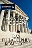 Das Philadelphia-Komplott (New York Times Bestseller Autoren: Thriller/Krimi)