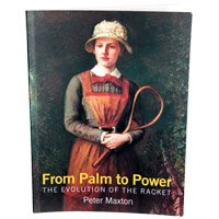 From Palm to Power: The Evolution of the Racket por Peter Maxton