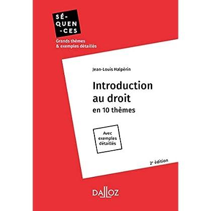 Introduction au droit. en 10 thèmes - 2e éd.: en 10 thèmes. Avec exemples détaillés