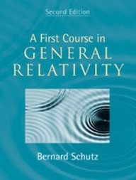 A First Course in General Relativity [Paperback] [Jan 01, 2016] Bernard Schutz