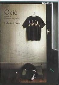Ocio Seguido de Veteranos del Panico par Fabián Casas
