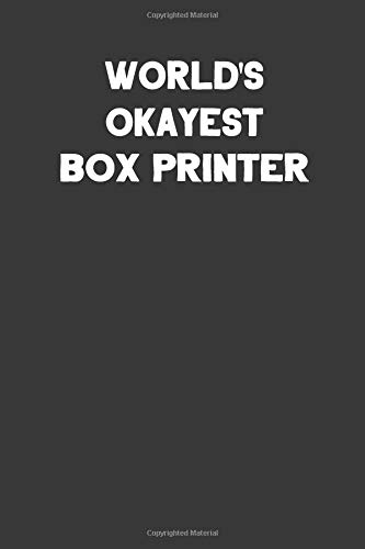 World's Okayest Box Printer: Blank Lined Career Notebook Journal