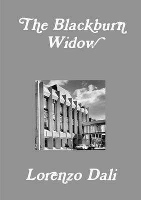 [The Blackburn Widow] (By (author) Lorenzo Dali) [published: October, 2014]