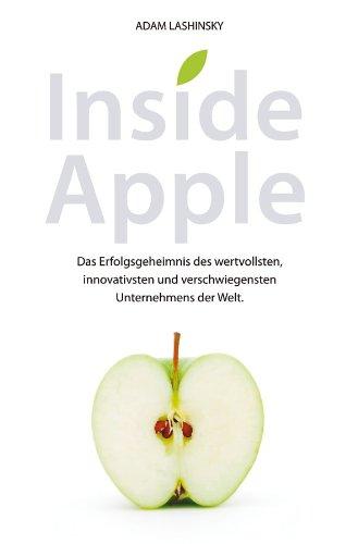 Wiley-VCH Verlag GmbH & Co. KGaA Inside Apple: Das Erfolgsgeheimnis des wertvollsten, innovativsten und verschwiegensten Unternehmens der Welt