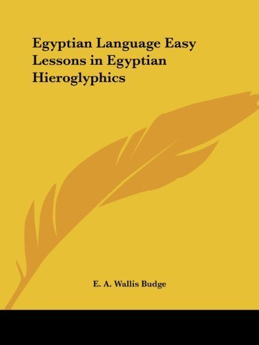 Egyptian Language Easy Lessons in Egyptian Hieroglyphics by E. A. Wallis Budge (2003-03-10)
