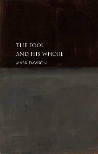 The Fool and his Whore by [Dawson, Mark]