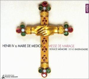 Henri IV & Marie de Médicis - Messe de mariage