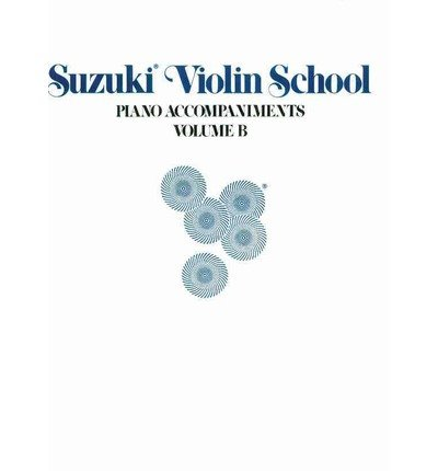 Suzuki Violin School, Vol B: Piano Acc. (Contains Volumes 6-10) (Suzuki Violin School, Piano Accompaniments) (Paperback) - Common