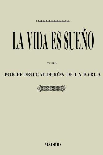 Antología Pedro Calderón de la Barca: La vida es sueño (con notas) por Pedro Calderón de la Barca