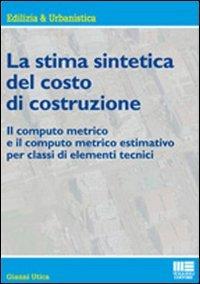la-stima-sintetica-del-costo-di-costruzione-il-computo-metrico-e-il-computo-metrico-estimativo-per-c