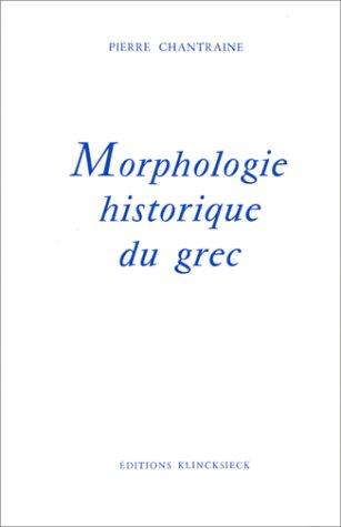 Morphologie historique du grec par Pierre Chantraine